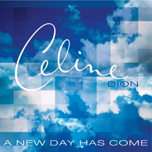 Celine dion a new day has come single